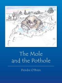 The Mole and the Pothole - Deirdre O'Brien